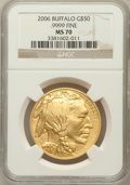 Modern Bullion Coins, 2006 $50 Buffalo One-Ounce Gold MS70 NGC. Ex: .9999 Fine. NGCCensus: (43512). PCGS Population (3304)....