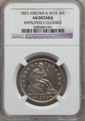Seated Half Dollars: , 1853 50C Arrows and Rays -- Improperly Cleaned -- NGC Details. AU.NGC Census: (55/709). PCGS Population (100/589). Mintage...