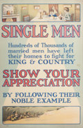 Prints, SINGLE MEN, SHOW YOUR APPRECIATION. 1915. Color lithograph. 30-1/2 x 20 inches (77.5 x 50.8 cm). Parliamentary Recruiting Co...