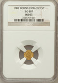California Fractional Gold: , 1881 25C Indian Round 25 Cents, BG-887, R.3, MS63 NGC. NGC Census:(7/11). PCGS Population (35/100). ...