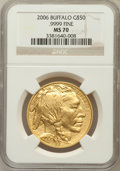 Modern Bullion Coins, 2006 $50 Buffalo One-Ounce Gold MS70 NGC. Ex: .9999 Fine. NGCCensus: (43516). PCGS Population (3304)....