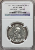 Commemorative Silver: , 1925 50C Vancouver -- Improperly Cleaned -- NGC Details. AU. NGCCensus: (3/2133). PCGS Population (6/3022). Mintage: 14,99...