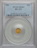 California Fractional Gold: , Undated 25C Liberty Round 25 Cents, BG-221, R.3, MS63 PCGS. PCGSPopulation (53/45). NGC Census: (11/7). ...