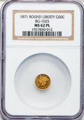 California Fractional Gold: , 1871 50C Liberty Round 50 Cents, BG-1025, R.5, MS62 Prooflike NGC.NGC Census: (2/0). ...