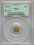 California Fractional Gold: , 1873 25C Liberty Round 25 Cents, BG-817, R.3, MS65 PCGS. PCGSPopulation (20/4). NGC Census: (7/6). ...