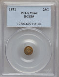 California Fractional Gold: , 1871 25C Liberty Round 25 Cents, BG-839, Low R.4, MS62 PCGS. PCGSPopulation (42/24). NGC Census: (7/2). ...