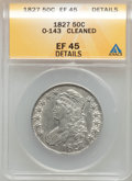 Bust Half Dollars: , 1827 50C Square Base 2 -- Cleaned -- ANACS. XF45 Details. O-143.NGC Census: (185/1606). PCGS Population (251/1273). Minta...