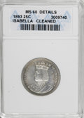 1893 25C Isabella Quarter--Cleaned--ANACS. MS60 Details. NGC Census: (21/2760). PCGS Population (57/3531). Mintage: 24,2...