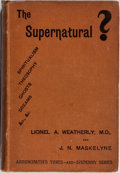 Books:Non-fiction, Lionel A. Weatherly and J. N. Maskelyne. INSCRIBED. The Supernatural? Bristol: Arrowsmith, [n. d.]. Inscribed by o...