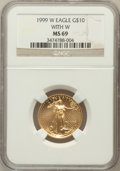 Modern Bullion Coins, 1999-W G$10 Quarter-Ounce Gold Eagle With W MS69 NGC. NGC Census:(1232/20). PCGS Population (1232/1). Numismedia Wsl. Pri...