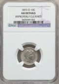 Barber Dimes: , 1893-O 10C -- Improperly Cleaned -- NGC Details. AU. NGC Census:(2/118). PCGS Population (3/120). Mintage: 1,760,000. Numi...