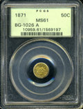 California Fractional Gold: , 1871 50C BG-1026 A MS61 PCGS. PCGS Population (5/14). (#10959)...