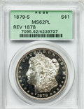 Morgan Dollars: , 1879-S $1 Reverse of 1878 MS62 Prooflike PCGS. PCGS Population(17/32). NGC Census: (42/48). Numismedia Wsl. Price for pro...