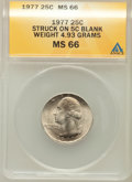Errors, 1977 25C Washington Quarter -- Struck on a 5C Blank Planchet --MS66 ANACS. Weight 4.93 grams....
