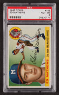 Baseball Cards:Singles (1950-1959), 1955 Topps Eddie Mathews #155 PSA NM-MT 8....