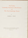 Books:Books about Books, [Books About Books]. George J. Gray. The Earlier Cambridge Stationers & Bookbinders and The First Cambridge Printer....