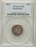 Bust Dimes: , 1821 10C Small Date VF30 PCGS. PCGS Population (6/50). NGC Census:(0/43). Numismedia Wsl. Price for problem free NGC/PCGS...