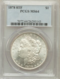 Morgan Dollars: , 1878 8TF $1 MS64 PCGS. PCGS Population (2363/517). NGC Census:(1950/375). Mintage: 699,300. Numismedia Wsl. Price for prob...