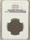 Large Cents: , 1813 1C -- Corroded -- NGC Details. AU. NGC Census: (5/56). PCGSPopulation (13/32). Mintage: 418,000. Numismedia Wsl. Pric...