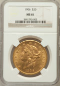 Liberty Double Eagles, 1906 $20 MS61 NGC....
