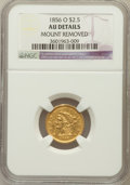 Liberty Quarter Eagles, 1856-O $2 1/2 -- Mount Removed -- NGC Details. AU. NGC Census:(13/93). PCGS Population (18/29). Mintage: 21,100. Numismedi...
