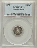 Seated Half Dimes: , 1858 H10C Over Inverted Date VF25 PCGS. PCGS Population (6/38). NGCCensus: (0/24). Mintage: 3,500,000. Numismedia Wsl. Pri...