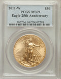 Modern Bullion Coins, 2011-W $50 Half Ounce Gold Eagle 25th Anniversary MS69 PCGS. PCGSPopulation (821/200). NGC Census: (0/0)....
