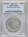 Errors, No Date 50C --T-II 90% Silver Plan-- MS61 PCGS. ...