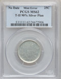 Errors, No Date 25C --T-II 90% Silver Plan-- MS62 PCGS. ...