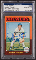 Autographs:Sports Cards, Signed 1975 Topps Robin Yount Rookie Card #223 PSA/DNA Gem MT 10. ...