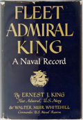 Books:Biography & Memoir, Ernest J. King. Fleet Admiral King. A Naval Record. W. W.Norton & Company, 1952. First edition. Illustrated. Pu...