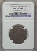 Large Cents, 1793 Chain 1C AMERICA -- Corrosion -- NGC Details. Fair. S-2, B-2,High R.4....