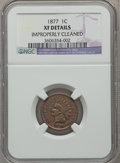 Indian Cents, 1877 1C -- Improperly Cleaned -- NGC Details. XF....