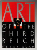 Books:Art & Architecture, Peter Adam. Art of the Third Reich. Harry N. Abrams, 1992. First edition. Profusely illustrated. Publisher's clo...