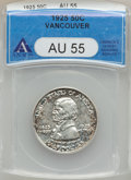 Commemorative Silver: , 1925 50C Vancouver AU55 ANACS. NGC Census: (13/2117). PCGSPopulation (18/3001). Mintage: 14,994. Numismedia Wsl. Price for...