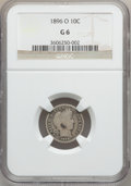 Barber Dimes: , 1896-O 10C Good 6 NGC. NGC Census: (7/69). PCGS Population(11/141). Mintage: 610,000. Numismedia Wsl. Price for problem fr...