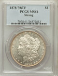 Morgan Dollars: , 1878 7/8TF $1 Strong MS61 PCGS. PCGS Population (237/5205). NGCCensus: (203/3494). Mintage: 544,000. Numismedia Wsl. Price...