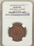 Large Cents, 1839 1C Booby Head -- Improperly Cleaned -- NGC Details. AU. NGCCensus: (8/138). PCGS Population (5/104). Mintage: 3,128,6...