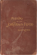 Books:Americana & American History, [Salesman's Dummy]. Willis Fletcher Johnson. History of theJohnstown Flood. Edgewood, 1889. First edition, first pr...