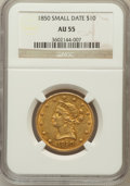 Liberty Eagles: , 1850 $10 Small Date AU55 NGC. NGC Census: (16/23). PCGS Population(7/11). Numismedia Wsl. Price for problem free NGC/PCGS...