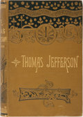 Books:Biography & Memoir, [Thomas Jefferson, subject]. Samuel C. Schmucker. The Life andTimes of Thomas Jefferson. Potter, [n.d., ca. 1885]. ...
