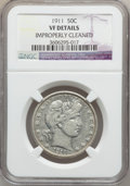 Barber Half Dollars: , 1911 50C -- Improperly Cleaned -- NGC Details. VF. NGC Census:(3/263). PCGS Population (14/451). Mintage: 1,406,543. Numis...