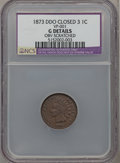 Indian Cents, 1873 1C Doubled LIBERTY, Closed 3 -- Obverse Scratched -- NCS. GDetails. VP-001. ..