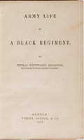 Books:Americana & American History, [Civil War]. Thomas Wentworth Higginson. Army Life in a BlackRegiment. Fields, Osgood, 1870. First edition. Spine d...