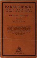 Books:Social Sciences, [H. G. Wells, contributor]. Michael Fielding. Parenthood: Designor Accident? A Manual of Birth-Control. Labour ...