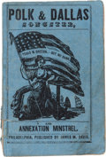 Miscellaneous:Booklets, Polk & Dallas Songster, and Annexation Minstrel....