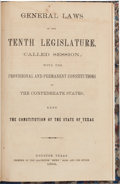 Miscellaneous:Booklets, [Confederate Texas]. General Laws of the Tenth Legislature(Called Session), with the Provisional and PermanentConstitu...
