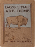 Books:Americana & American History, William Perry Sanders. INSCRIBED. Days That Are Done.Grafton, 1918. First edition. Warmly inscribed by Sanders on...