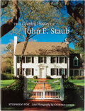 Books:Art & Architecture, John F. Staub [subject]. Stephen Fox. SIGNED. The Country Houses of John F. Staub. Texas A&M Press, 2007. First ...