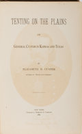Books:Americana & American History, Elizabeth B. Custer. Tenting on the Plains or General Custer inKansas and Texas. Charles L. Webster & Company, ...